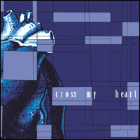 Cross My Heart - Cross My Heart