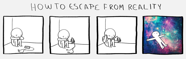 How To Escape From Reality